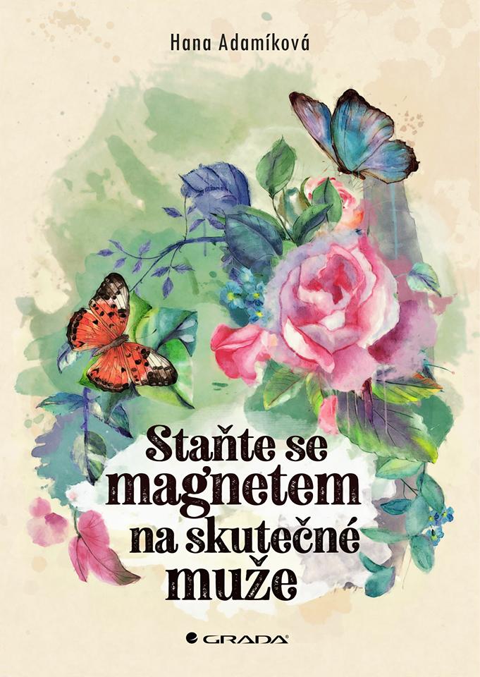 Hana Adamíková - Staňte se magnetem na skutečné muže